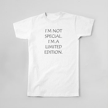 Majica Im not special Im limited edition
