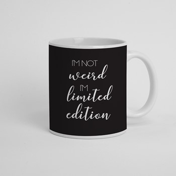 Skodelica Im not weird im limited edition